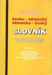 Česko-německý a německo-český slovník pro studium a praxi doma i v zahraničí s dodatky
