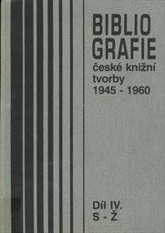 Bibliografie české knižní tvorby 1945-1960                         (Díl 4)
