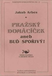 Pražský domácíček aneb Buď šetrný!