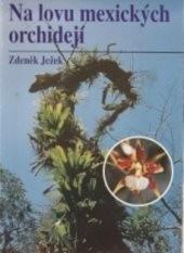 Na lovu mexických orchidejí
