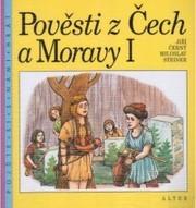 Pověsti z Čech a Moravy                         ([Díl] 1)