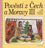 Pověsti z Čech a Moravy                         ([Díl] 3)