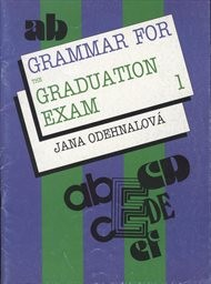 Grammar for the Graduation Exam                         (Part 1, Lessons 1-5)