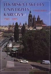 Lékařská fakulta Univerzity Karlovy v Hradci Králové 1945-1995