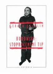 Charles Bukowski: stoprocentní tip