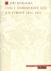 Češi v habsburské říši a v Evropě 1815-1914
