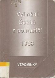 Vyhnání Čechů z pohraničí 1938