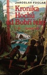 Kronika Hochů od Bobří řeky                         (Díl 2)