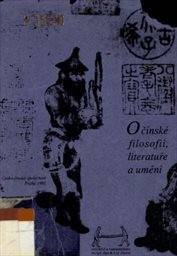 O čínské filosofii, literatuře a umění