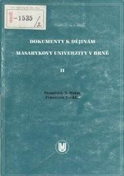 Dokumenty k dějinám Masarykovy univerzity v Brně                         ([Díl] 2)