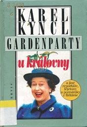 Gardenparty u královny a jiné reportáže, fejetony a poznámky z Británie