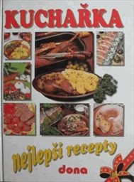 Kuchařka - nejlepší recepty