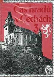 Čas hradů v Čechách                         ([Díl] 3)