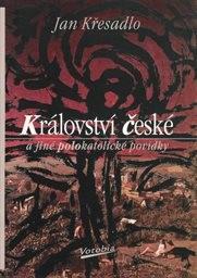 Království české a jiné polokatolické povídky