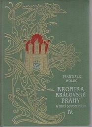 Kronika královské Prahy a obcí sousedních                         (Díl 4,)