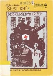 Šest dní pod červeným křížem                         (Díl 2)