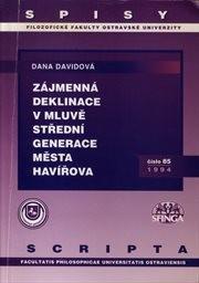 Zájmenné deklinace v mluvě střední generace města Havířova
