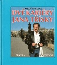Dvě kariéry Jana Třísky