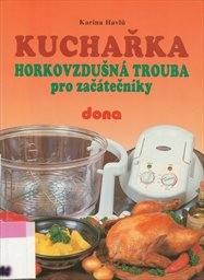 Kuchařka - Horkovzdušná trouba pro začátečníky