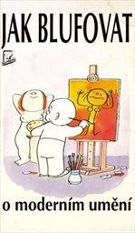 Jak blufovat o moderním umění