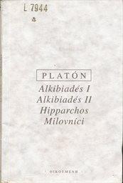 Alkibiadés 1; Alkibiadés 2; Hipparchos; Milovníci