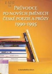 Průvodce po nových jménech české poezie a prózy 1990-1995