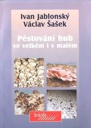 Pěstování hub ve velkém i v malém