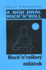 A bůh hrál rock'n'roll