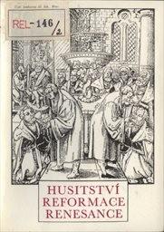 Husitství - reformace - renesance                         (Díl 1)