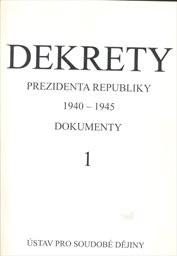 Dekrety prezidenta republiky 1940-1945                         (Část 1)