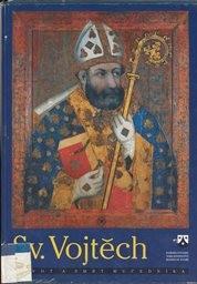 Sv. Vojtěch - život a smrt mučedníka