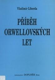 Příběh Orwellovských let