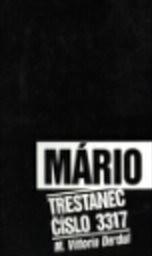 Mário, trestanec číslo 3317