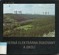 Nuclear Power Plant Dukovany and Environs