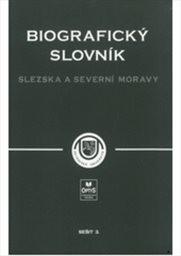 Biografický slovník Slezska a severní Moravy                         (Sešit 3)