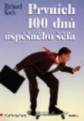 Prvních 100 dnů úspěšného šéfa
