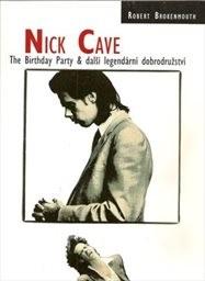 Nick Cave, The Birthday Party & další legendární dobrodružství