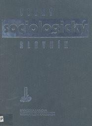 Velký sociologický slovník                         (Díl 1, A-O)