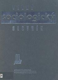 Velký sociologický slovník                         (Díl 2, P-Ž)