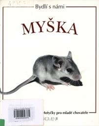 Bydlí s námi myška