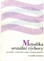 Metodika sexuální výchovy pro učitele, vychovatele, rodiče a studenty učitelství