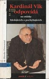 Kardinál Vlk odpovídá na otázky hledajících a pochybujících