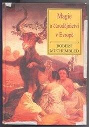 Magie a čarodějnictví v Evropě od středověku po současnost