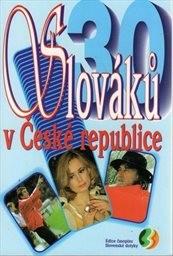 30 Slováků v České republice