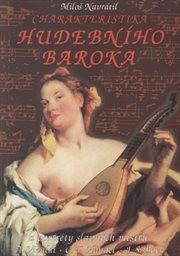 Charakteristika hudebního baroka a portréty slavných mistrů