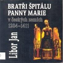 Bratři špitálu Panny Marie v českých zemích 1204-1411