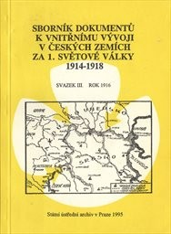 Sborník dokumentů k vnitřnímu vývoji v českých zemích za 1. světové války 1914-1918                         (Sv. 3)