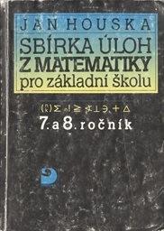 Sbírka úloh z matematiky pro 7. a 8. ročník základních škol