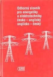 Odborný slovník pro energetiky a elektrotechniky česko-anglický, anglicko-český