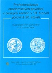 Profesionalizace akademických povolání v českých zemích v 19. a první polovině 20. století